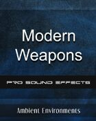 SFX Series-Modern Weapons Sound Pack - from the RPG & TableTop Audio Experts