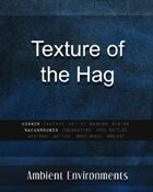 Texture of the Hag - from the RPG & TableTop Audio Experts