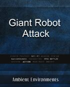 Giant Robot Attack - from the RPG & TableTop Audio Experts