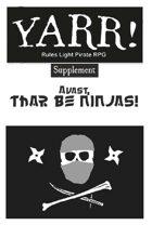 Avast! Thar be Ninjas!