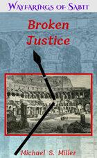 Broken Justice: Wayfarings of Sabit: Three