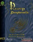 Player Paraphernalia #13  The Witch Hunter III