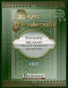 Player Paraphernalia #101 Enigmatic Arcanary, Arcane Trickster Archetypes