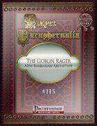 Player Paraphernalia #115 The Goblin Rager, New Barbarian Archetype