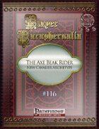 Player Paraphernalia #116 The Axe Beak Rider, New Cavalier Archetype