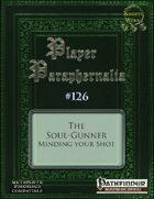 Player Paraphernalia #126 The Soul-Gunner, Minding Your Shot