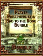 Player Paraphernalia Bad to the Bone Bundle [BUNDLE]