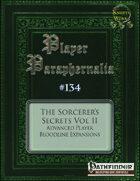 Player Paraphernalia #134 The Sorcerer's Secrets Vol II, Advanced Player Bloodline Expansions