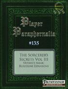 Player Paraphernalia #135 The Sorcerer's Secrets Vol III, Ultimate Magic Bloodline Expansions