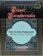 Player Paraphernalia #138 The Elven Paragon, Doing it Old-School