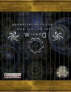 Advancing with Class: The Unchained Wizard