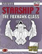 Future: Starship 2 -- The Foxhawk-Class