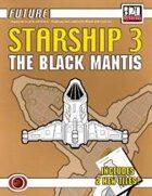 Future: Starship 3 -- The Black Mantis