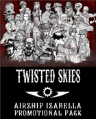Twisted Skies: Airship Isabella Promo Pack