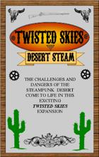 Twisted Skies; Desert Steam