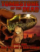 Tombstone of the Dead - Part One