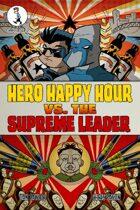 Hero Happy Hour Vs. The Supreme Leader
