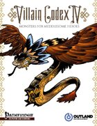 Villain Codex IV: Monsters for Meddlesome Heroes