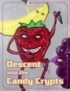 Descent into the Candy Crypts