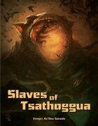 Slaves of Tsathoggua