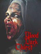 Blood Dark Thirst
