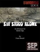 Six Stood Alone: A Sword's Edge Adventure