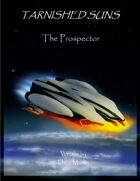 Tarnished Suns: The Prospector