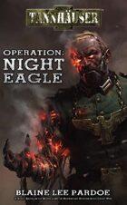 Tannhäuser: Operation Night Eagle