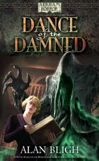 Arkham Horror: Dance of the Damned (Book 1 of the Lord of Nightmares Trilogy)