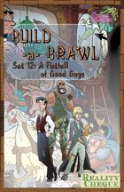 Build-a-Brawl Set 12: A Fistfull of Good Guys