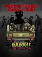 Badass Zombie Killers - National Guard Armory Raid
