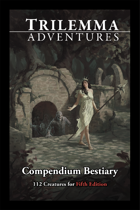 Trilemma Adventures Bestiary 5e