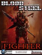 Blood & Steel, Book 1 - The Fighter (PFRPG)