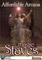 Affordable Arcana - Magic Staves (PFRPG)