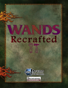 Wands Recrafted (PFRPG)