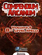 Compendium Arcanum Vol. 9: 8th-Level Spells (PFRPG)