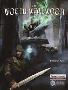 The Woe in Wealwood