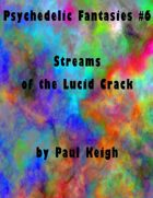 Streams of the Lucid Crack (Psychedelic Fantasies #6)