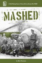 MASHED: A Korean War MASH RPG
