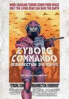 Zyborg Commando Resurrection Overdrive [Poster]
