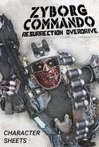 Zyborg Commando Resurrection Overdrive: Character Sheets