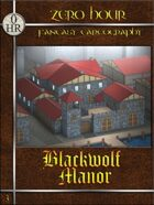 0 hr: Blackwolf Manor