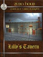 0 hr: Lilly's Tavern