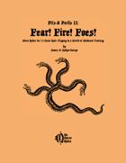 PP II: Fear! Fire! Foes!