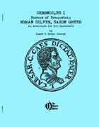Chronicles I: Roman Silver, Saxon Greed