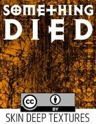 Skin Deep Texture 3: Something Died