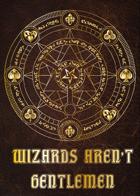 Wizards Aren't Gentlemen