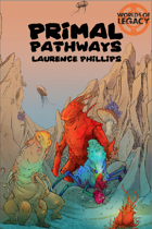 Legacy: Primal Pathways (Worlds of Legacy 2) PDF