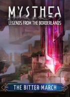 Mysthea Legends of the Borderlands: The Bitter March - FREE Quickstart