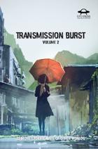 Transmission Burst Volume 2